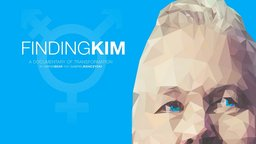 Finding Kim - Following One Man's Trans-formative Journey